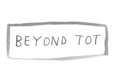 Beyond Tot
